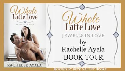 Book Tour: Whole Latte Love by Rachelle Ayala