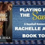 REVIEW TOUR: PLAYING FOR THE SAVE by RACHELLE AYALA
