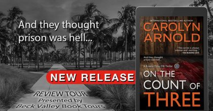 Review Tour: On the Count of Three by Carolyn Arnold