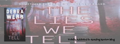 Review: The Lies We Tell by Debra Webb #suspense