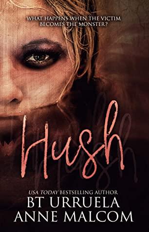 Review: Hush by  B.T. Urruela and Anne Malcom