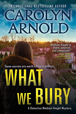 Review: What We Bury by Carolyn Arnold