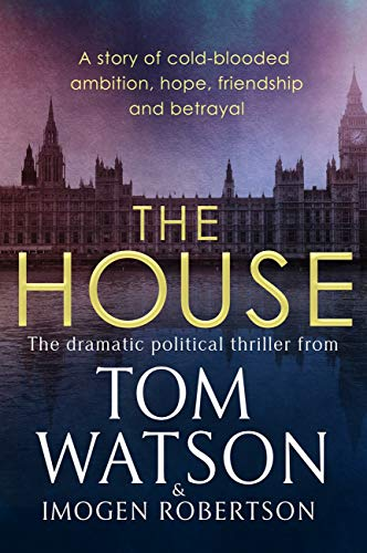 The House by Tom Watson, Imogen Robertson