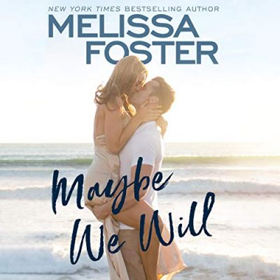 Review : Maybe We Will by Melissa Foster