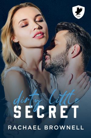 Dirty Little Secret  by Rachael Brownell