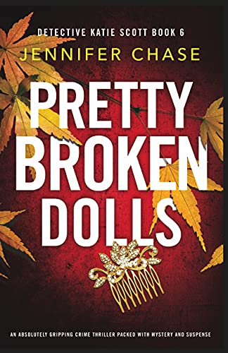 Pretty Broken Dolls  by Jennifer Chase